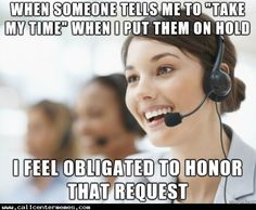 Well if you say so! - http://www.callcentermemes.com/well-if-you-say-so/