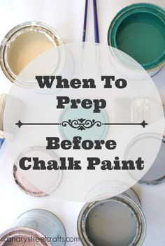 To Prep Before Chalk Paint - Canary Street Crafts Learn how and when to prep furniture before painting with chalk paint. {Canary Street Crafts}Learn how and when to prep furniture before painting with chalk paint.
