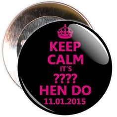 A black and pink customisable Keep Calm Hen Nightbadge. These badges are customised with the name of the hen and a date.