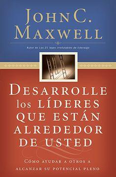 Desarrolle los líderes que están alrededor de usted - John C. Maxwell #lectura #leer #libros
