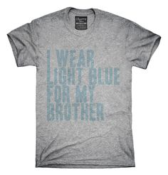 I Wear Light Blue For My Brother Awareness Support T-shirts, Hoodies,
