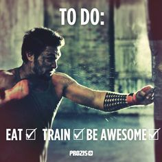 Eat, Train & Be Awesome! Do not fail in any circunstance! #Prozis #ExceedYourself #Eat #Train #BeAwesome #todolist #awesome #trainhard #workhard #work #youcandoit #Getfit #getbetter #getstrong #fit #fitness #fitspo #healthylife #healthychoices