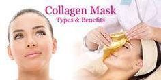 Types and Benefits of Collagen Masks