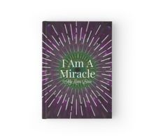 """"""" I AM A MIRACLE"""" Hardcover Journal www.askmamalouise.com go to Shop Now and click onto the link!"""