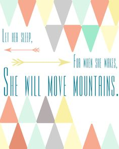 Let Her Sleep For When She Wakes She Will Move Mountains custom printable $5.00