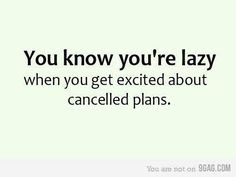 so true huh @Lana Schippers!!!!   (except the lazy part!!!)