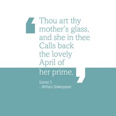 Quote from William Shakespeare's Sonnet III.
