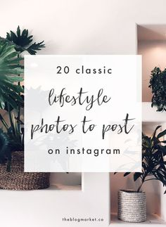 20 Classic Lifestyle Photos to Post on Instagram - The Blog Market