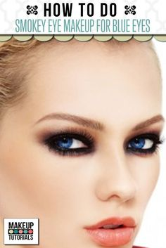 Makeup for blue eyes, the perfect makeup tutorial for blonde hair. | http://makeuptutorials.com/smokey-eye-makeup-tutorial-blue-eyes/