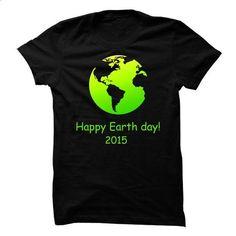 Earth day - Happy Earth day 2015! - #tshirt stamp #hoodie sweatshirts. BUY NOW => https://www.sunfrog.com/Holidays/Earth-day--Happy-Earth-day-2015-29957140-Guys.html?68278