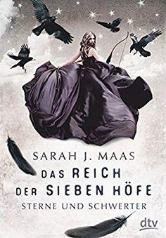 Das Reich der sieben Höfe 3 - Sterne und Schwerter: Roman: Amazon.de: Sarah J. Maas, Alexandra Ernst: Bücher