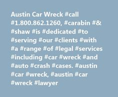 Austin Car Wreck #call #1.800.862.1260, #carabin #& #shaw #is #dedicated #to #serving #our #clients #with #a #range #of #legal #services #including #car #wreck #and #auto #crash #cases. #austin #car #wreck, #austin #car #wreck #lawyer http://dating.nef2.com/austin-car-wreck-call-1-800-862-1260-carabin-shaw-is-dedicated-to-serving-our-clients-with-a-range-of-legal-services-including-car-wreck-and-auto-crash-cases-austin-car/  Austin Car Wreck Austin is one of the most difficult places to…