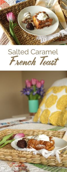 Simple Salted Caramel French Toast Recipe, easy enough for my husband to make it for Mother's Day and sooooo good!
