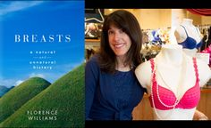 "Interview with Florence Williams about her new book - ""Breasts: a Natural and Unnatural History"""