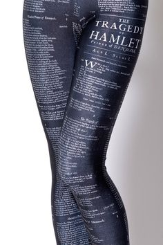Hamlet Leggings: Found on blackmilkclothing.com via Tumblr To wear or not to wear, that is the question!