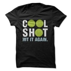 Cool Shot Tennis Great Funny T-Shirts, Hoodies, Sweatshirts, Tee Shirts (19$ ==> Shopping Now!)