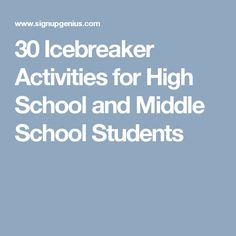 30 Icebreaker Activities for High School and Middle School Students