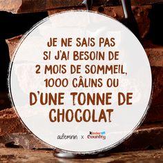 Je ne sais pas si j'ai besoin de 2 mois de sommeil, 1000 câlins, ou d'une tonne de chocolat. Une citation pleine de bon sens...et de chocolat. #citation #maman #chocolat #sommeil #câlin #Kinder #aufeminin