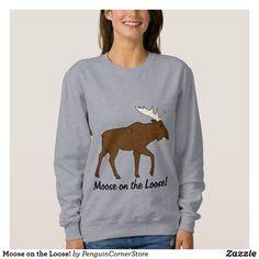 Moose on the Loose! Sweatshirt Irony Humor, Math Humor, Graphic Sweatshirt, T Shirt, Wardrobe Staples, Fitness Models, Hoodies, Hooded Sweatshirts, Moose