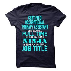 CERTIFIED--OCCUPATIONAL--THERAPY-ASSISTANT T Shirt, Hoodie, Sweatshirt