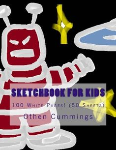 Sketchbook For Kids: Large Drawing Book for Kids with 100 White Blank Pages: Sketch Notebook/Journal for Children With An Inspirational Watercolor Robot Cover Design X White Blank Page, White Pages, Drawing Books For Kids, Indie Books, Journal Notebook, Cover Design, Ronald Mcdonald, The 100, Children