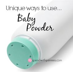 Unique Ways to Use Baby Powder!  Who knew?  :)  I use #6 all the time!