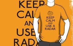 Keep calm and use a radar (black)