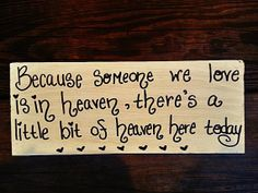 Because Someone We Love Is In Heaven There's by ThePeculiarPelican, $14.00