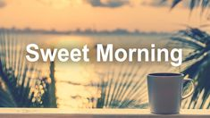 Sweet Morning Jazz - Summer Time Cafe Music for Good Mood and Relax - YouTube Coffee Shop Music, Music Heals, Good Mood, Summer Time, Jazz, Meditation, Relax, Healing, Sweet
