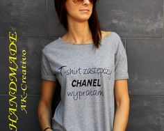"""t-shirt luźny fason """"CHANEL WYPRAŁAM """" - AK-Creativo - Koszulki z napisami"""