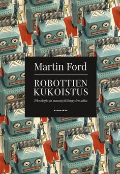 Robottien kukoistus / Martin Ford Robot, Ford, Robotics, Robots, Ford Expedition