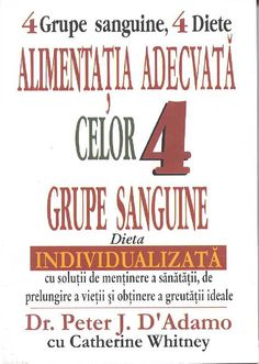 Alimentatia adecvata celor 4 grupe sanguine - Peter J. D`Adamo, Catherine Whitney. Healthy Nutrition, Books, Real Madrid, Wellness, Libros, Healthy Food, Book, Book Illustrations, Libri