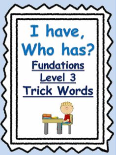 """Level+3+Trick+Words+game+""""I+have,+who+has?""""+from+ReadingGroup+on+TeachersNotebook.com+-++(33+pages)++-+Fundations+level+3+supplement,+""""I+have,+Who+has?""""+whole+group+game+for+trick+words!"""