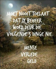 Woman Quotes, Life Quotes, Afrikaanse Quotes, Special Words, Money Quotes, Strong Quotes, Good Morning Quotes, Creative Words, True Words