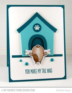 You Make My Tail Wag, You Make My Tail Wag Die-namics, Dog House Die-namics, Pet Accents Die-namics - Michele Boyer  #mftstamps