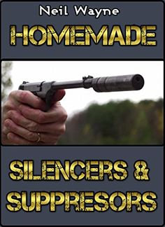 FREE TODAY  -  05/07/2016:  Homemade Silencers and Suppressors (Gunsmithing at Home) ... https://www.amazon.com/dp/B01F86AOBU/ref=cm_sw_r_pi_dp_OpHlxb1PBP8VZ