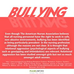 Bullying has been identified as being particularly prevalent in the nursing profession although the reasons are not clear. #bullying #BullyNoMore #nursing  See more bullying facts and information here: http://www.pulseuniform.com/community/bullying-facts.asp