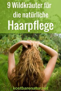 9 wild herbs for a natural hair care- 9 Wildkräuter für eine natürliche Haarpflege Healthy hair care does not have to be expensive, because you can quickly find the most valuable ingredients for your hair on a short tour through nature. Bio Oil Stretch Marks, Curly Girls, Rhassoul, Belleza Diy, Diy Shampoo, Jojoba, Natural Hair Styles, Long Hair Styles, Hair Breakage