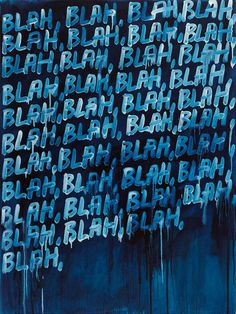 That's what the world sounds like most times. [Art by Mel Bochner]
