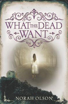 WHAT THE DEAD WANT by Norah Olson #kickupyourheels