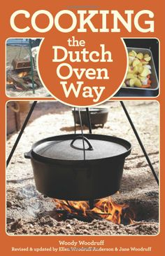 Cooking the Dutch Oven Way, 4th | Ellen Woodruff Anderson | The Dutch oven has been used for centuries to cook, bake, and fry food for large groups and families in the backyard, in a trailer, or camping on the trail. Using it requires finesse and fireside savvy as well as the right kind of recipes - and this book wil give you both. Its more than 180 quick and easy recipes have been designed and tested for use in Dutch ovens and taste-tested by the author's friends and family.