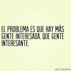 Ese es el justo problema. Happy, Life, Home Decor, Comic, Happiness, Pearl, Twitter, Wise Words, True Quotes