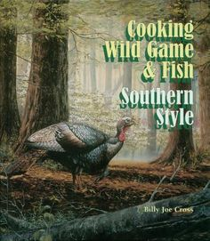 Cooking Wild Game & Fish Southern Style