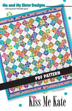 Kiss Me Kate ... XOXO! Make this fun nine patch quilt using fat quarters for your favorite someone. 71 x 76 inches Fabric Requirements: 32 fat...