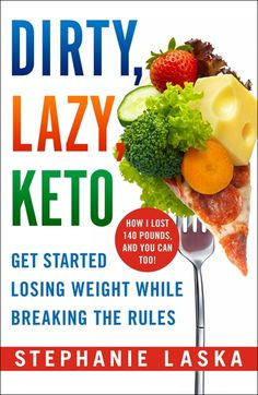 DIRTY, LAZY, KETO | Stephanie Laska | Macmillan