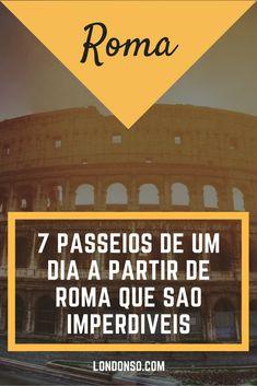 Dicas de 7 passeios de um dia a partir de Roma que são imperdíveis para quem tem mais tempo na capital e quer explorar a bela Itália.