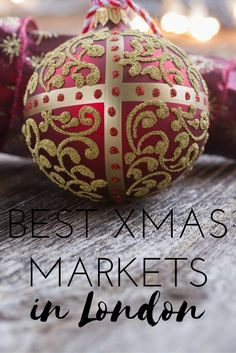 Best Christmas Markets in London! A round up of festive fun in the capital.
