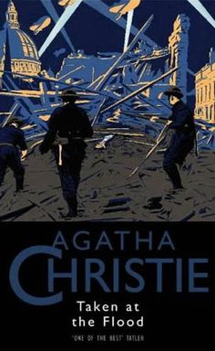 .Taken at the Flood by Agatha Christie; alt: There is a Tide; Hercule Poirot