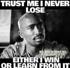 Win or learn.