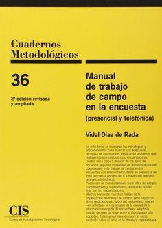 MANUAL DE TRABAJO DE CAMPO EN LA ENCUESTA (PRESENCIAL Y TELEFÓNICA). Vidal Díaz de Rada. Localización: 303/DIA/man